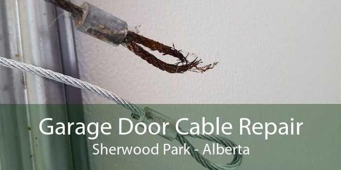 Garage Door Cable Repair Sherwood Park - Alberta