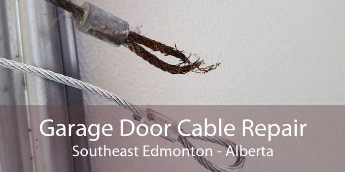 Garage Door Cable Repair Southeast Edmonton - Alberta