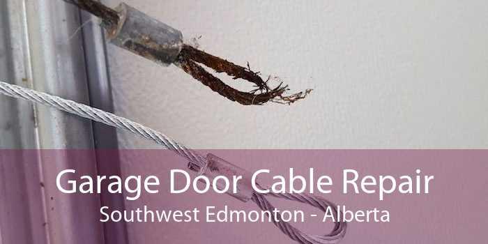 Garage Door Cable Repair Southwest Edmonton - Alberta