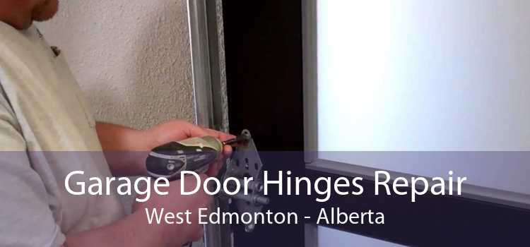 Garage Door Hinges Repair West Edmonton - Alberta
