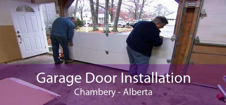 Garage Door Installation Chambery - Alberta