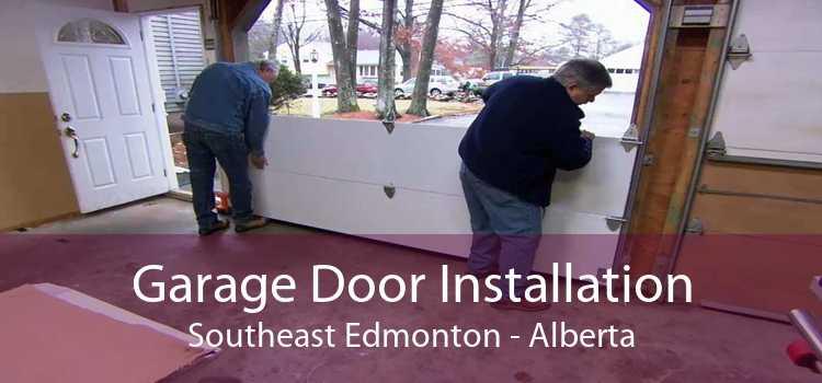 Garage Door Installation Southeast Edmonton - Alberta