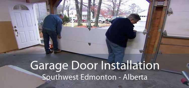 Garage Door Installation Southwest Edmonton - Alberta
