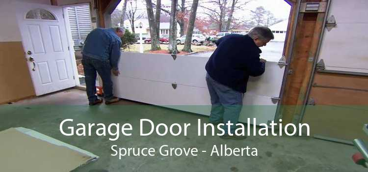 Garage Door Installation Spruce Grove - Alberta