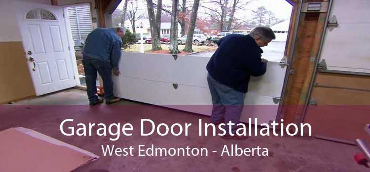 Garage Door Installation West Edmonton - Alberta
