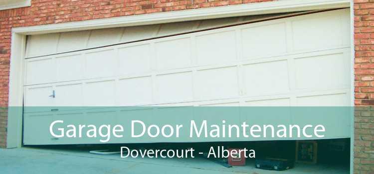 Garage Door Maintenance Dovercourt - Alberta