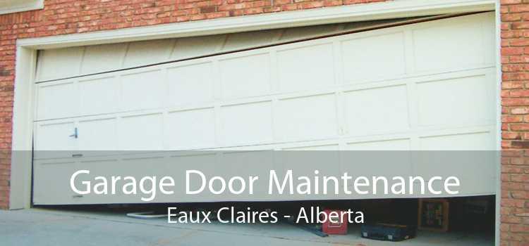Garage Door Maintenance Eaux Claires - Alberta