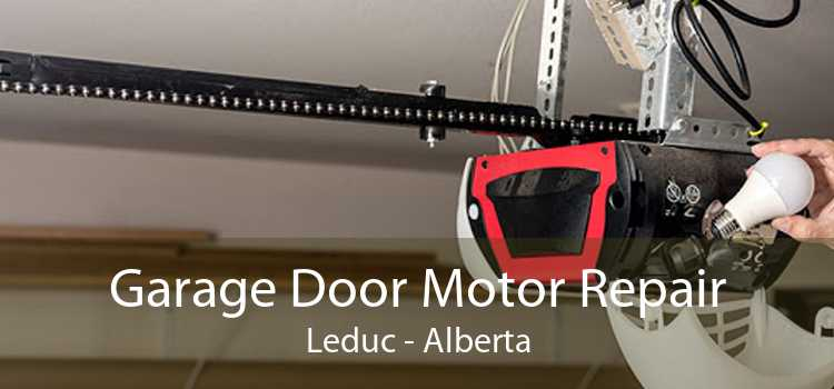 Garage Door Motor Repair Leduc - Alberta