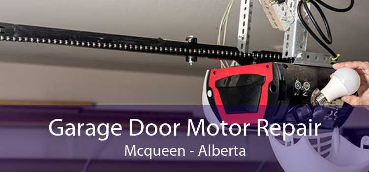 Garage Door Motor Repair Mcqueen - Alberta