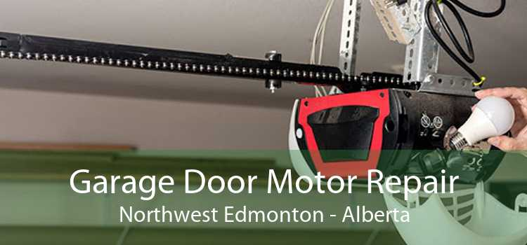 Garage Door Motor Repair Northwest Edmonton - Alberta