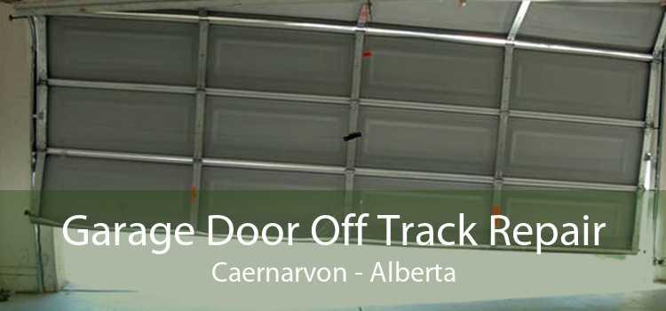 Garage Door Off Track Repair Caernarvon - Alberta
