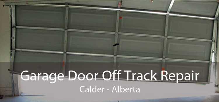 Garage Door Off Track Repair Calder - Alberta