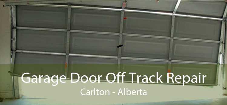 Garage Door Off Track Repair Carlton - Alberta