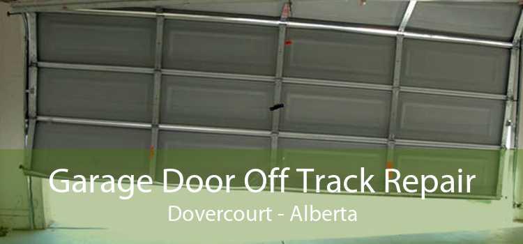 Garage Door Off Track Repair Dovercourt - Alberta