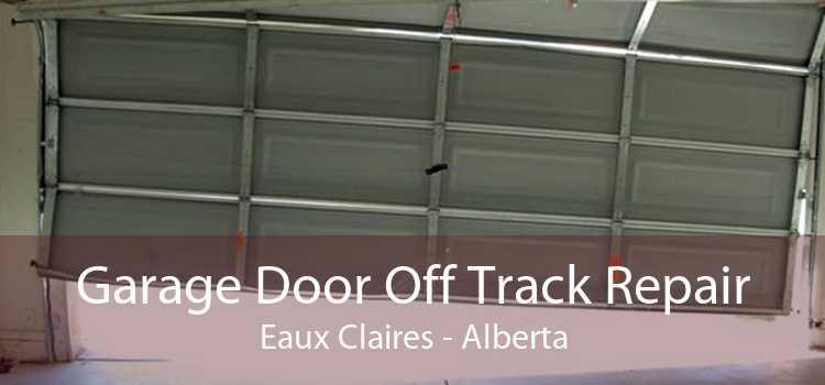 Garage Door Off Track Repair Eaux Claires - Alberta