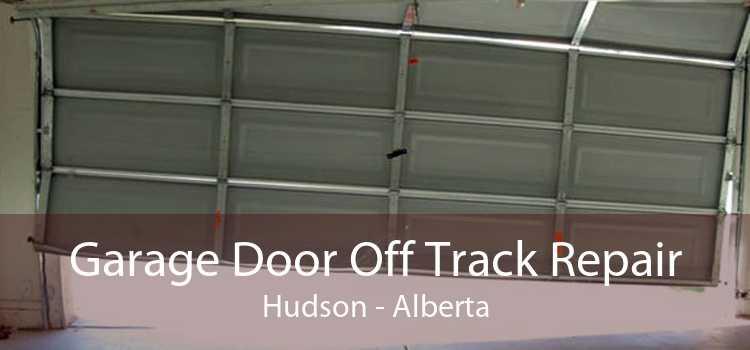Garage Door Off Track Repair Hudson - Alberta