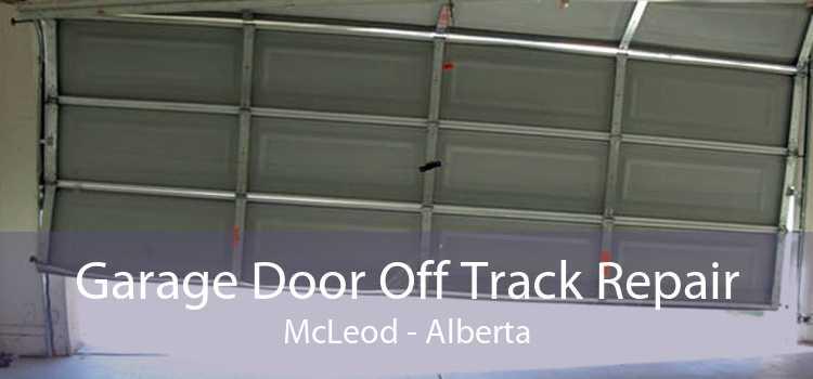 Garage Door Off Track Repair McLeod - Alberta