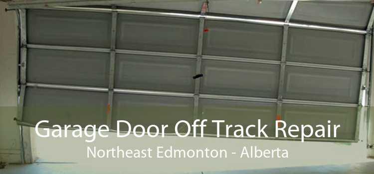 Garage Door Off Track Repair Northeast Edmonton - Alberta