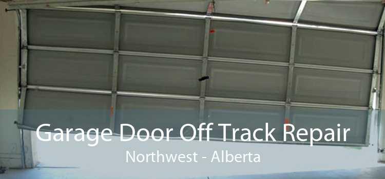 Garage Door Off Track Repair Northwest - Alberta