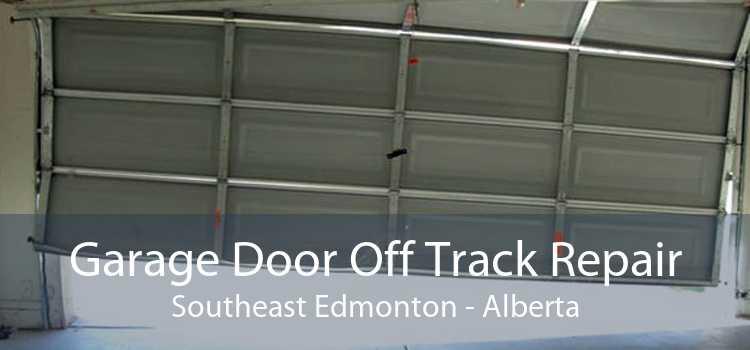 Garage Door Off Track Repair Southeast Edmonton - Alberta