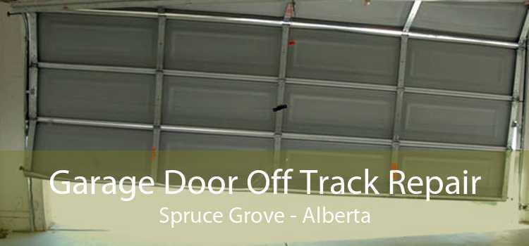 Garage Door Off Track Repair Spruce Grove - Alberta