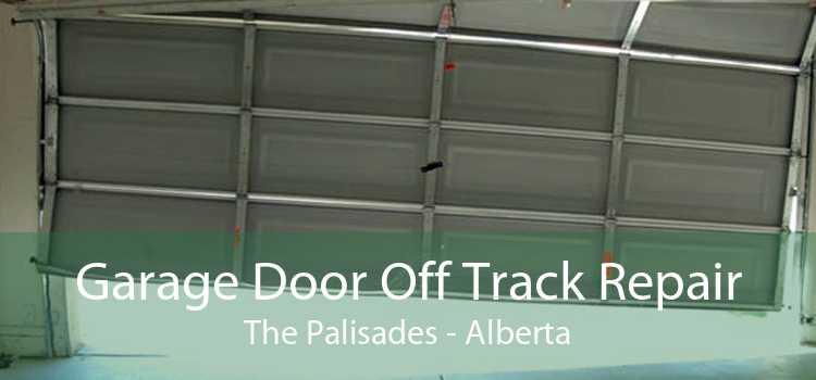 Garage Door Off Track Repair The Palisades - Alberta