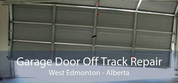 Garage Door Off Track Repair West Edmonton - Alberta