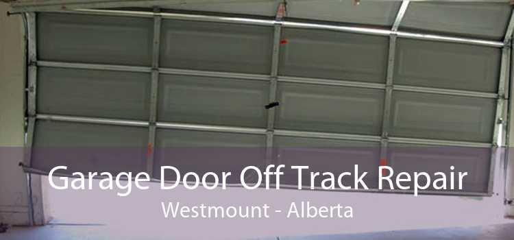 Garage Door Off Track Repair Westmount - Alberta