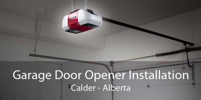 Garage Door Opener Installation Calder - Alberta