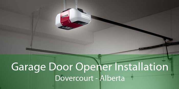 Garage Door Opener Installation Dovercourt - Alberta