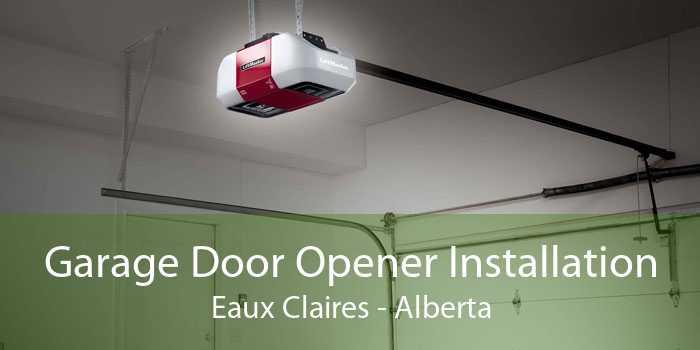 Garage Door Opener Installation Eaux Claires - Alberta