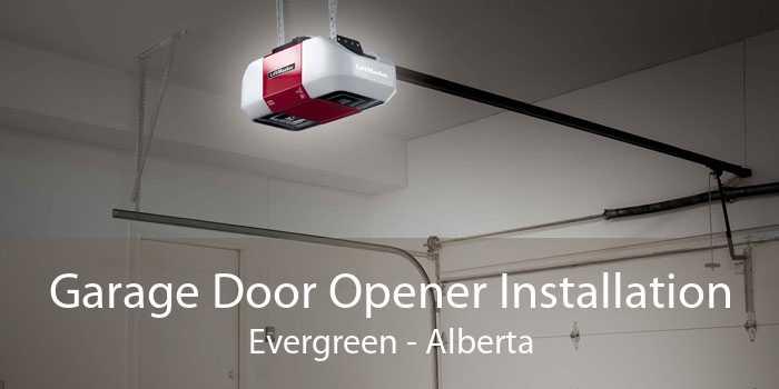 Garage Door Opener Installation Evergreen - Alberta