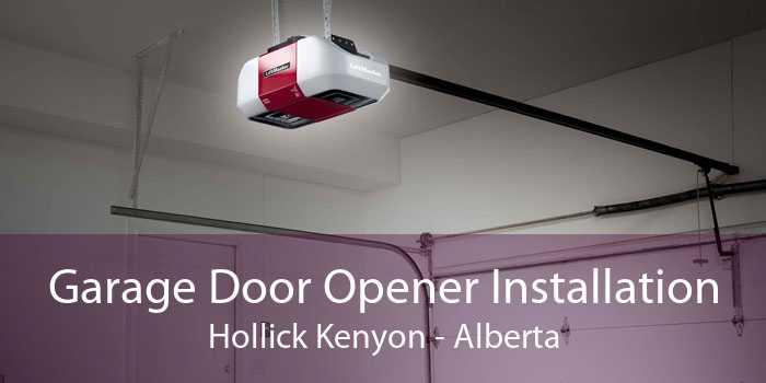 Garage Door Opener Installation Hollick Kenyon - Alberta