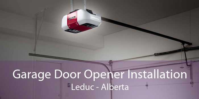 Garage Door Opener Installation Leduc - Alberta