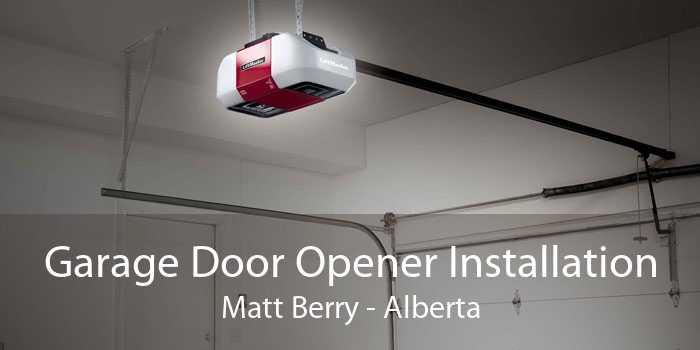 Garage Door Opener Installation Matt Berry - Alberta