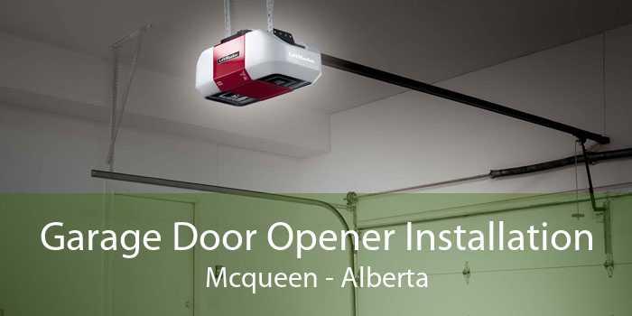 Garage Door Opener Installation Mcqueen - Alberta