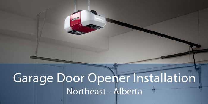 Garage Door Opener Installation Northeast - Alberta