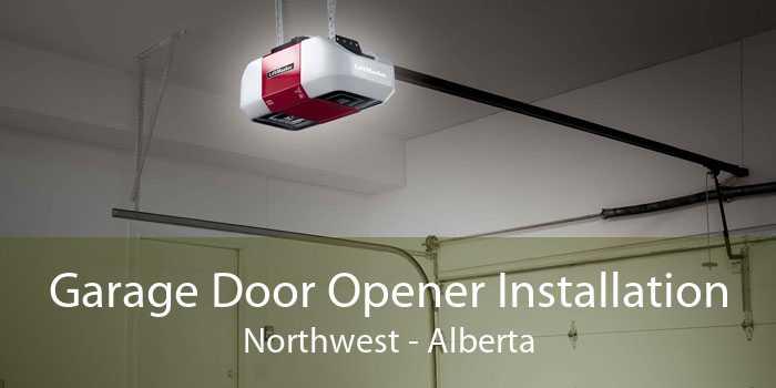 Garage Door Opener Installation Northwest - Alberta