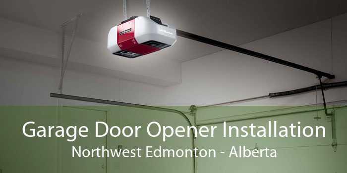Garage Door Opener Installation Northwest Edmonton - Alberta