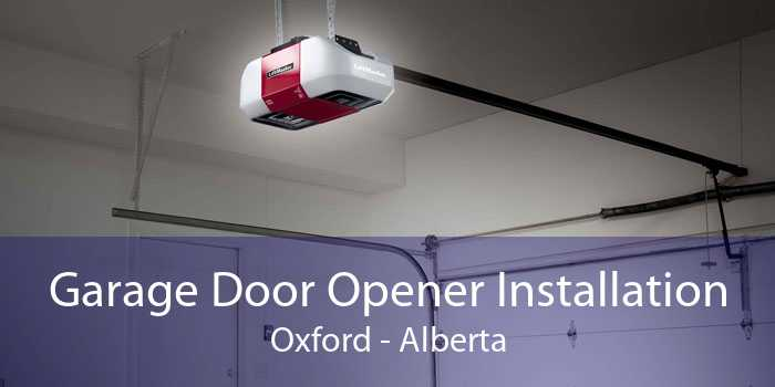 Garage Door Opener Installation Oxford - Alberta
