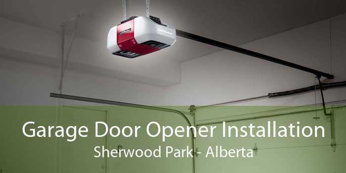 Garage Door Opener Installation Sherwood Park - Alberta