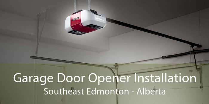 Garage Door Opener Installation Southeast Edmonton - Alberta