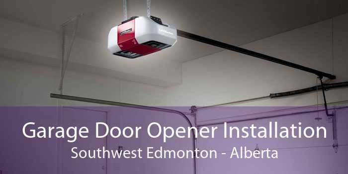 Garage Door Opener Installation Southwest Edmonton - Alberta