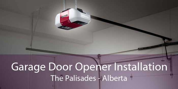 Garage Door Opener Installation The Palisades - Alberta