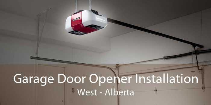 Garage Door Opener Installation West - Alberta