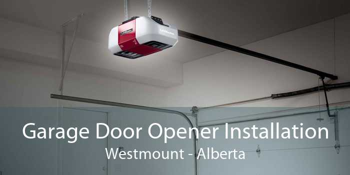 Garage Door Opener Installation Westmount - Alberta