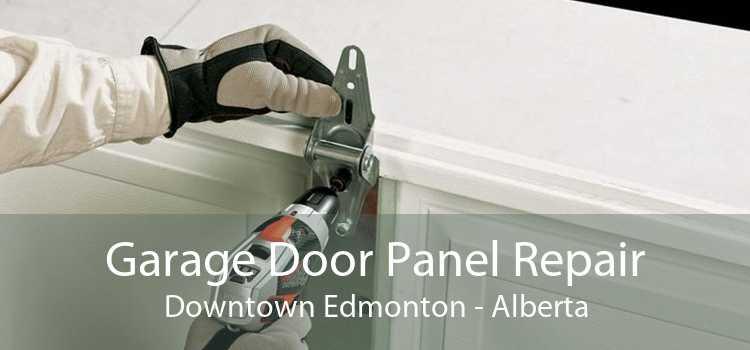 Garage Door Panel Repair Downtown Edmonton - Alberta