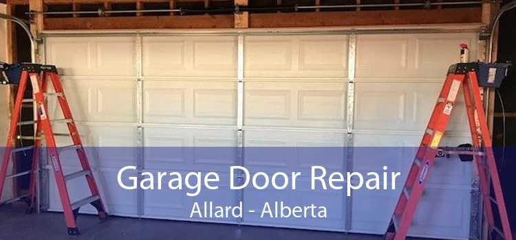 Garage Door Repair Allard - Alberta