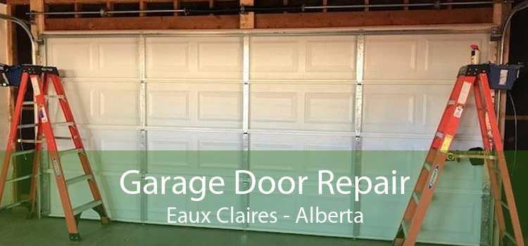 Garage Door Repair Eaux Claires - Alberta