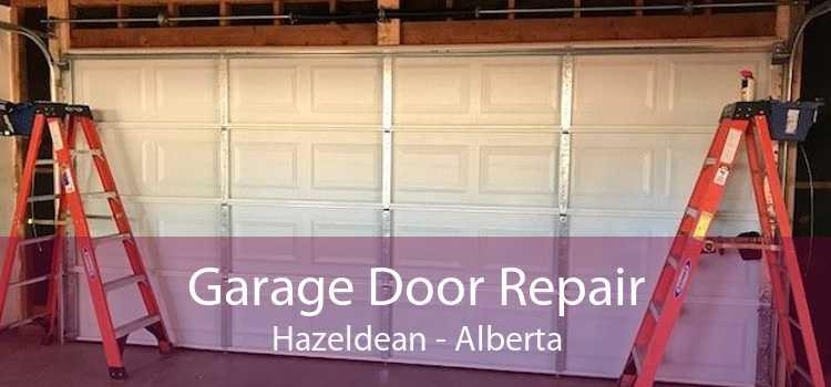 Garage Door Repair Hazeldean - Alberta
